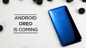 HTC U11 får Android 8.0 Oreo i løbet af fjerde kvartal 2017 (Kilde: HTC)