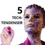 Fremtid tech-tendenser