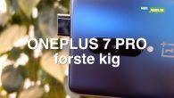 VIDEO: Vi har set nærmere på OnePlus 7 Pro, som findes i konfigurationer med 6 til 12 GB RAM. Trådløs opladning er ikke understøttet. Se det første kig her.