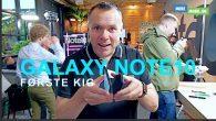 VIDEO: Her er mit første kig på Samsungs nye note-serie – Galaxy Note 10 og Galaxy Note 10+.