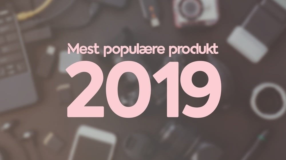 Årets mest populære produkt 2019 (Kilde: PriceRunner.dk)